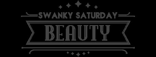 Swanky Saturday Beauty